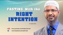 Fasting with the Right Intention by Dr Zakir Naik