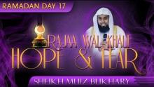 Rajaa Wal Khauf - Hope & Fear ᴴᴰ ┇ Ramadan 2014 - Day 17 ┇ Sheikh Muiz Bukhary ┇ #TDRRamadan2014 ┇