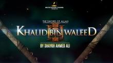 [FULL] Khalid bin Waleed (r.a)- Shaykh Ahmed Ali