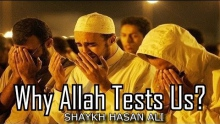 Why Allah Tests Us? - Shaykh Hassan Ali || Amazing