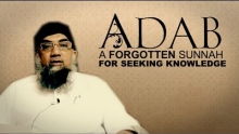 1. Adab: A forgotten sunnah of seeking knowledge