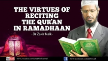 The virtues of reciting the Quran in Ramadhaan by Dr Zakir Naik
