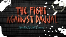 The Fight Against Dajjal The Antichrist - Sheikh Ali Al Tamimi