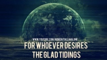 For Whoever Desires The Glad Tidings ᴴᴰ