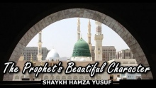 The Prophet's Beautiful Character - Shaykh Hamza Yusuf | Part 3