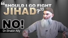 """Should I Go Fight Jihad?"" NO! -- Dr. Shabir Ally's Advice to Youth"