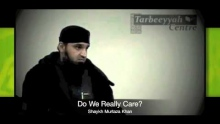 Do We Really Care? | Shaykh Murtaza Khan | Masjid Tarbeeyyah