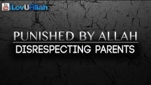 Punished By Allah ᴴᴰ | Disrespecting Parents