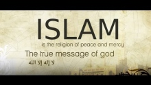 ISLAM - The True Religion Of God (Allah) - [HD]