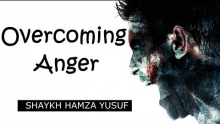Overcoming Anger - Shaykh Hamza Yusuf || Amazing