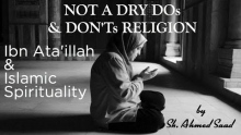 """Not a Dry Dos-Donts Religion"" Islamic Spirituality & Wise Sayings of Ibn Ata'illah 