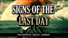 Signs Of The Last Day - Muhammad Abdul Jabbar - Very Powerful