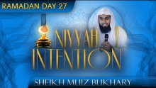 Niyyah - Intention ᴴᴰ ┇ Ramadan 2014 - Day 27 ┇ by Sheikh Muiz Bukhary ┇ #TDRRamadan2014 ┇