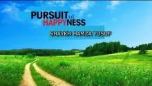 Pursuit Of Happiness - Sheikh Hamza Yusuf || Inspiring Reminder