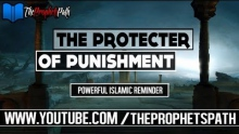 The Protector Of Punishment ┇ Powerful Islamic Reminder ┇ Shaykh Ahmed Ali