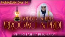 Takabbur & Kibr - Arrogance & Pride ᴴᴰ ┇ Ramadan 2014 - Day 14 ┇ Sheikh Muiz Bukhary ┇ TDR Ramadan ┇