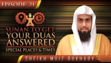 Sunan To Get Your Duas Answered - Special Places & Times ᴴᴰ ┇ #SunnahRevival ┇ Sheikh Muiz Bukhary ┇