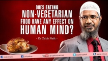 Does eating Non-Vegetarian food have any effect on Human Mind? by Dr Zakir Naik