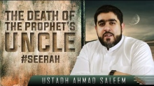 The Death Of The Prophet's Uncle ᴴᴰ ┇ #Seerah ┇ by Ustadh Ahmad Saleem ┇ TDR Production ┇