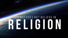 Why Science Doesn't Believe In God (Religion)