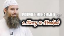 Prophet Muhammed (ﷺ) a Mercy to Mankind - Abdur Raheem McCarthy