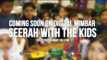 "COMING SOON ""Seerah with the kids"" by Ahmad Saleem"