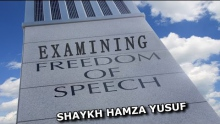 Examining Freedom of Speech - Shaykh Hamza Yusuf