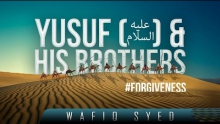 Yusuf & His Brothers ᴴᴰ ┇ #Forgiveness ┇ by Wafiq Syed ┇ TDR Production ┇