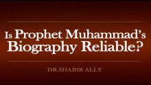 Is Prophet Muhammad's Biography Reliable? | Dr.Shabir Ally