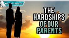 The Hardships Of Our Parents - Mufti Menk | Powerful Islamic Reminder