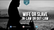 Wife or Slave, In law or Out law - Sajid Umar