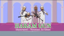 'Everything's Haram' Gun | illustrated | Nouman Ali Khan