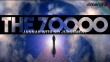 THE 70,000 - JANNAH WITH NO JUDGEMENT