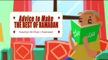 Advice to Make the Best of Ramadan | illustrated | Nouman Ali Khan