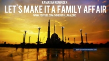 Lets Make It A Family Affair | Mufti Menk | Ramadan Reminder HD