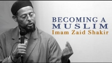 Becoming a Muslim: The Declaration of Faith | Imam Zaid Shakir