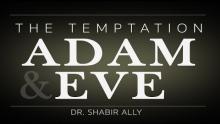 The Temptation of Adam & Eve | Dr. Shabir Ally