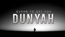 Quran To Get You Dunyah - Powerful Reminder