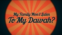 Q: My Family Wont Listen to My Dawah | Q & A Series