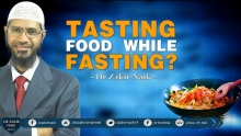 TASTING FOOD WHILE FASTING? BY DR ZAKIR NAIK