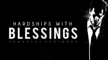 Hardships With Blessings - Powerful Reminder