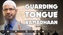 GUARDING THE TONGUE IN RAMADHAAN | BY DR ZAKIR NAIK