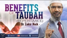 BENEFITS OF TAUBAH (REPENTANCE) | DR ZAKIR NAIK