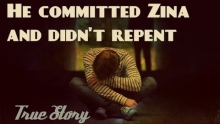 He Committed Zina & Didn't Repentᴴᴰ | Eng subs | True Story