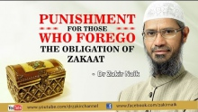 PUNISHMENT FOR THE ONES WHO FOREGO THE OBLIGATION OF ZAKAAT   BY DR ZAKIR NAIK