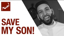 Save My Son! (People of Quran) - Omar Suleiman - Ep. 15/30
