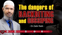 THE DANGERS OF BACKBITING AND GOSSIPING | BY DR ZAKIR NAIK
