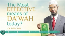 THE MOST EFFECTIVE MEANS OF DA'WAH TODAY? BY DR ZAKIR NAIK