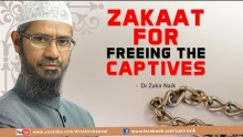 ZAKAAT FOR FREEING THE CAPTIVES | BY DR ZAKIR NAIK