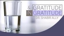 Virtues & Vices: Gratitude & Ingratitude | Dr. Shabir Ally